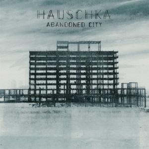 HAUSCHKA_ABANDONED_CITY_hi-res_1440x1440px