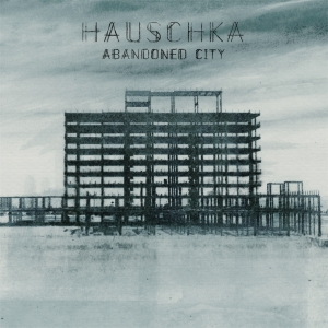 HAUSCHKA_ABANDONED_CITY_hi-res_1440x1440px